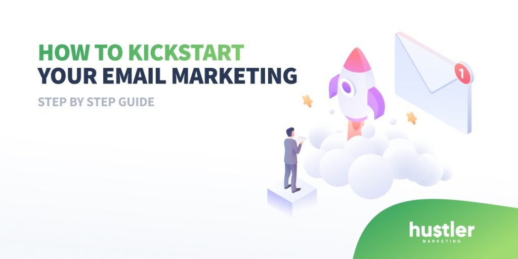 How to kickstart your email marketing