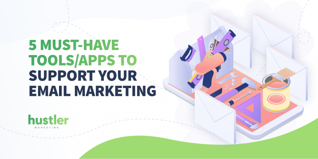 Apps And Email Marketing Tools You Must Have