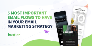 5 Most Important Email Flows To Have in Your Email Marketing Strategy (2)