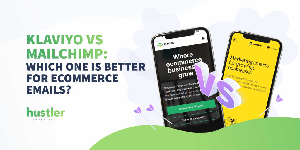 Klaviyo VS Mailchimp Which one is better for ecommerce emails