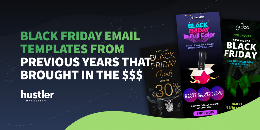 Black Friday Email Templates from previous years that brought in the $$$